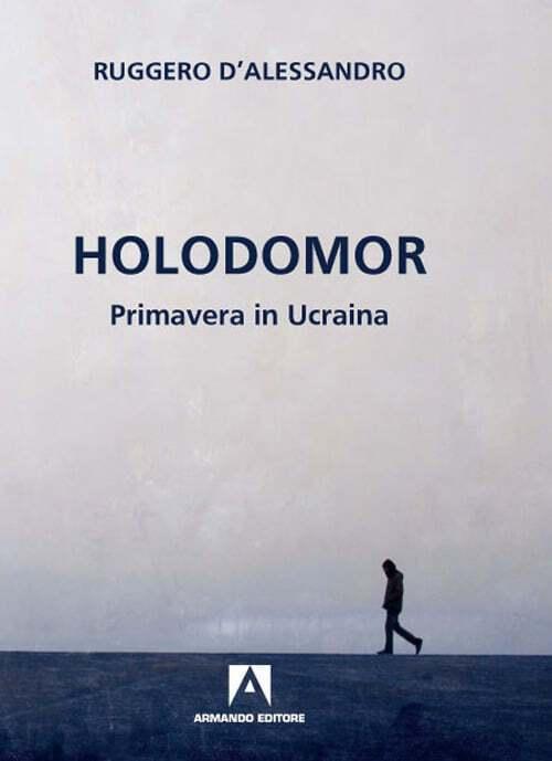 """Роман """"Holodomor. Primavera in Ucraina"""" Руджеро Д'Алессандро"""