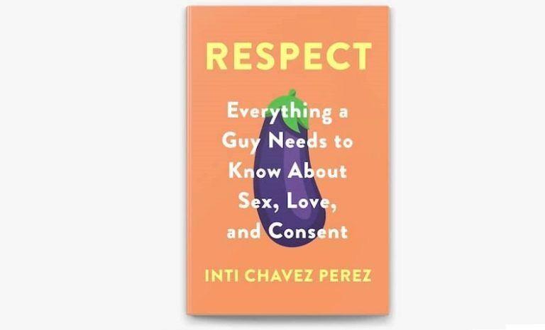 """Обложка книги """"Уважение. Парням о любви, сексе и согласии""""."""
